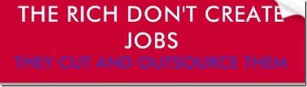 the_rich_dont_create_jobs_they_cut_and_outsou_bumper_sticker